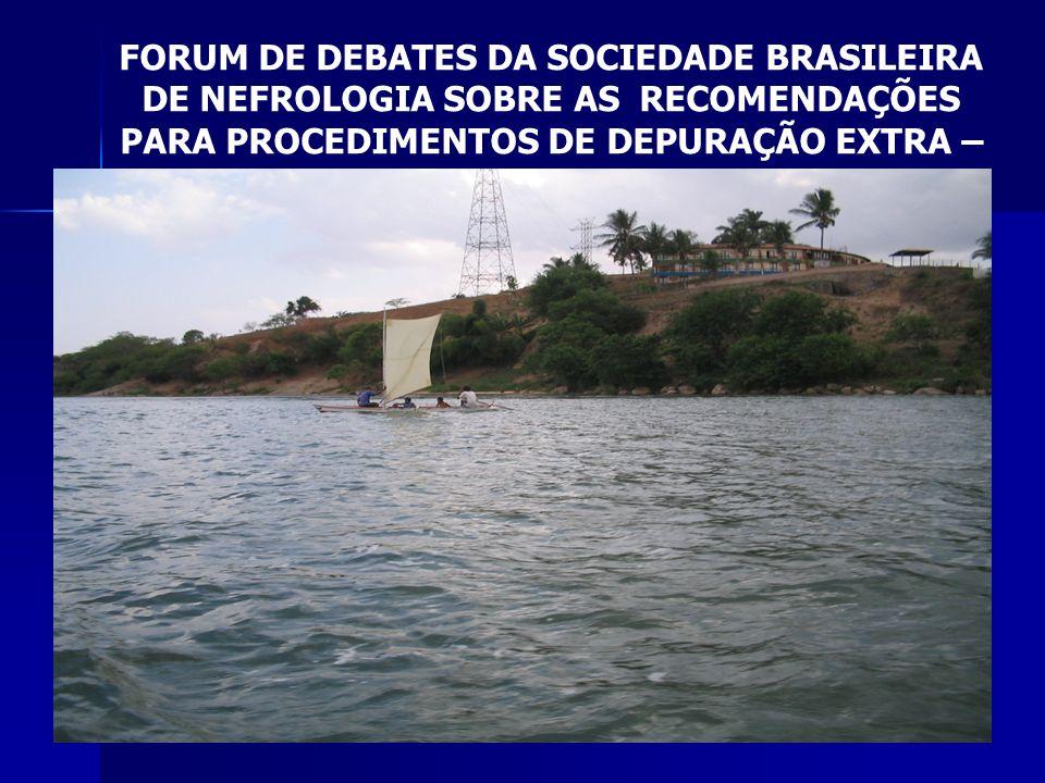FORUM DE DEBATES DA SOCIEDADE BRASILEIRA DE NEFROLOGIA SOBRE AS RECOMENDAÇÕES PARA PROCEDIMENTOS DE DEPURAÇÃO EXTRA –RENAL EM PACIENTES