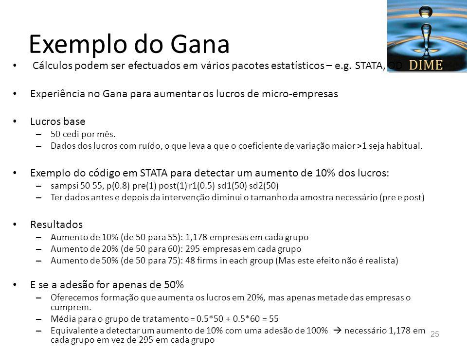 Exemplo do Gana Cálculos podem ser efectuados em vários pacotes estatísticos – e.g. STATA, OD.