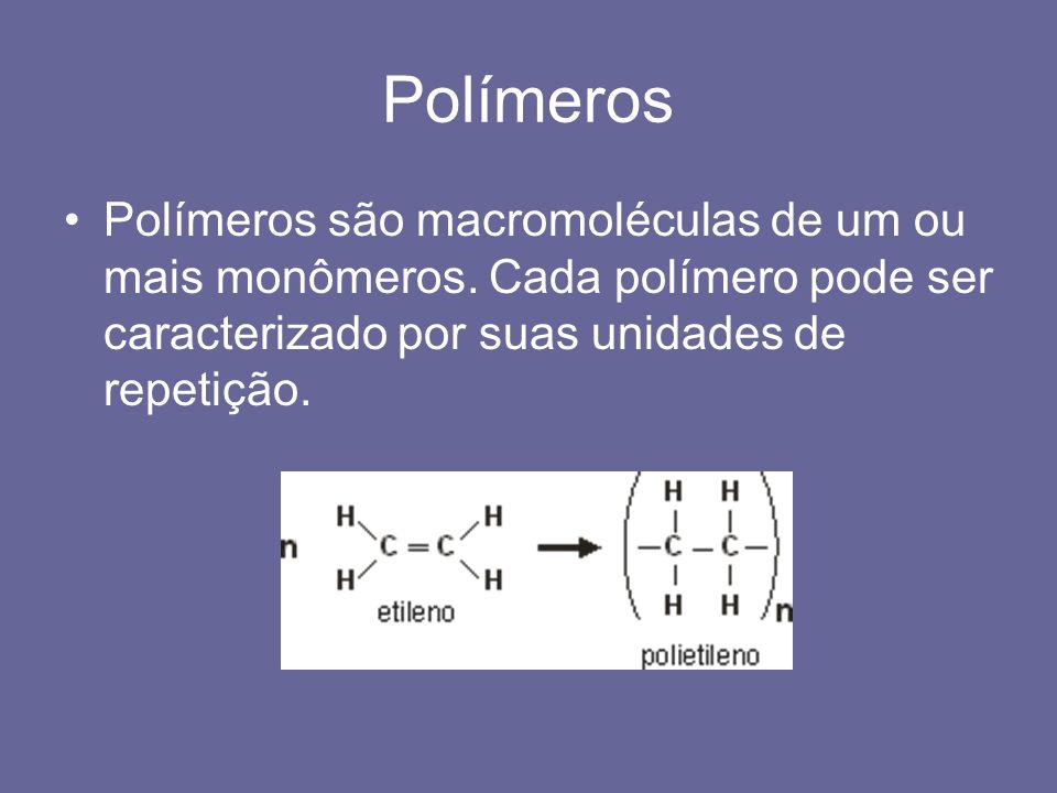 Polímeros Polímeros são macromoléculas de um ou mais monômeros.