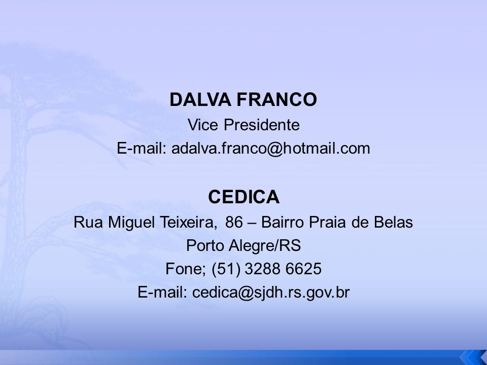DALVA FRANCO CEDICA Vice Presidente E-mail: adalva.franco@hotmail.com