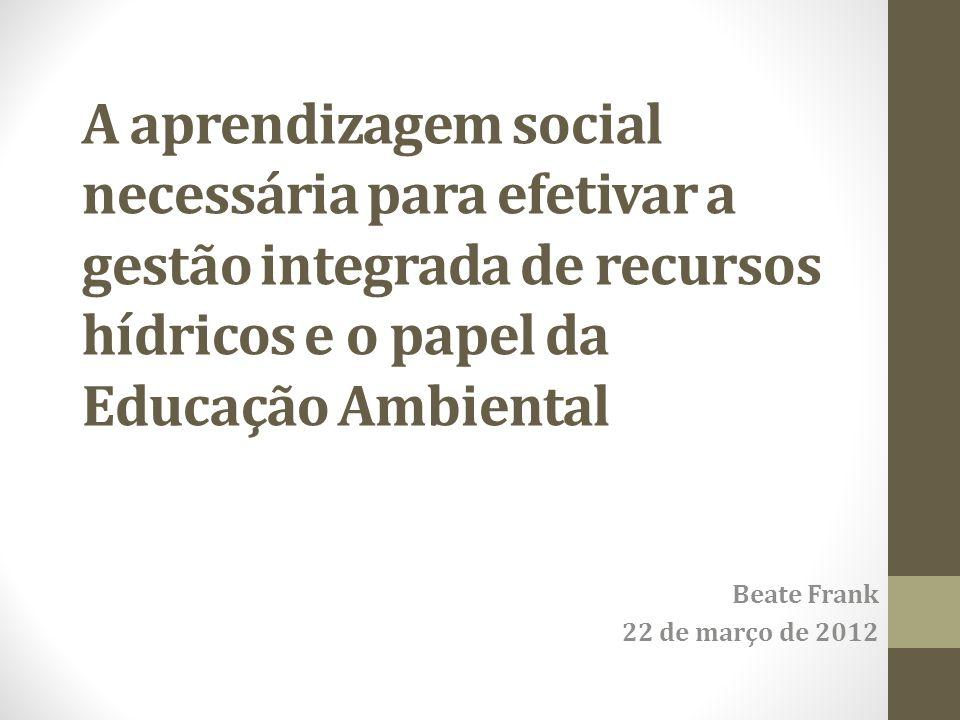 A aprendizagem social necessária para efetivar a gestão integrada de recursos hídricos e o papel da Educação Ambiental