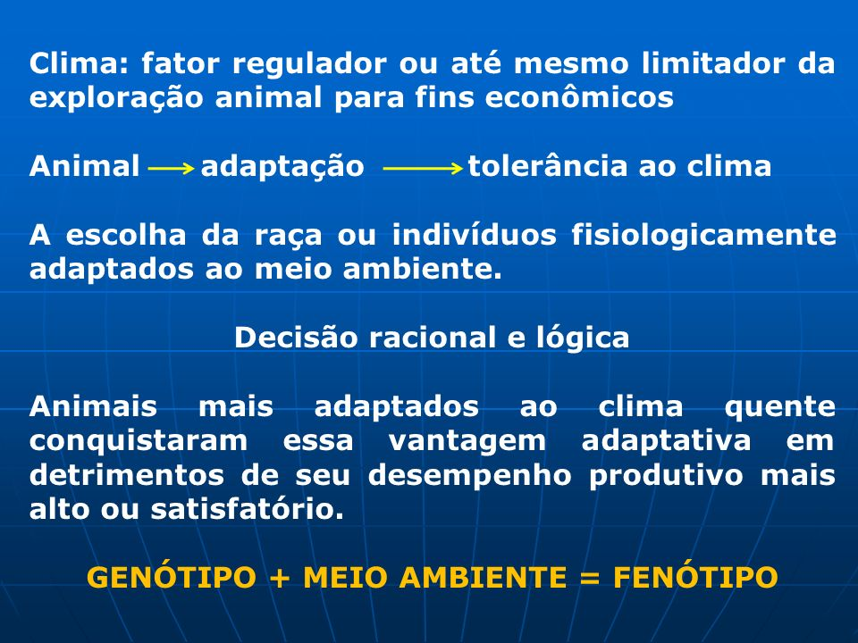 Decisão racional e lógica GENÓTIPO + MEIO AMBIENTE = FENÓTIPO