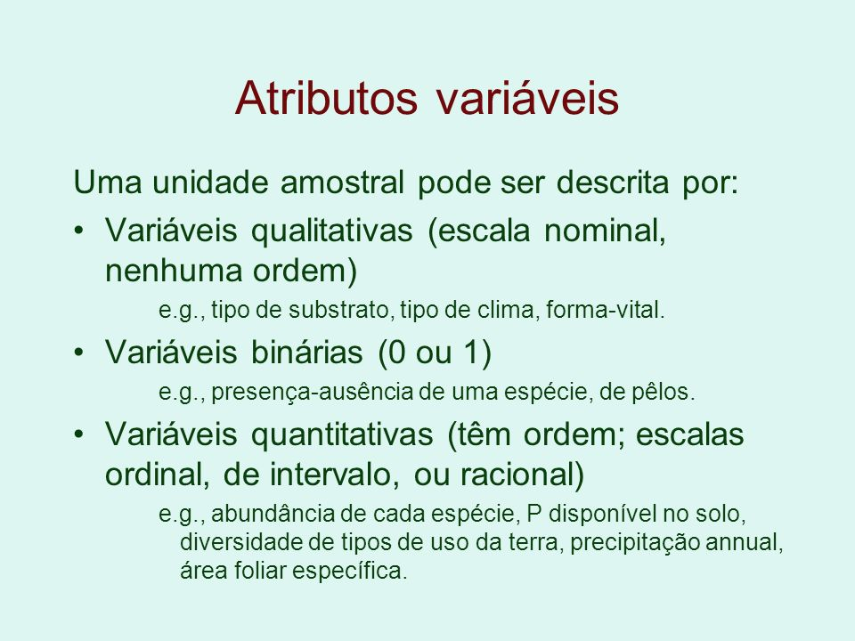 Atributos variáveis Uma unidade amostral pode ser descrita por: