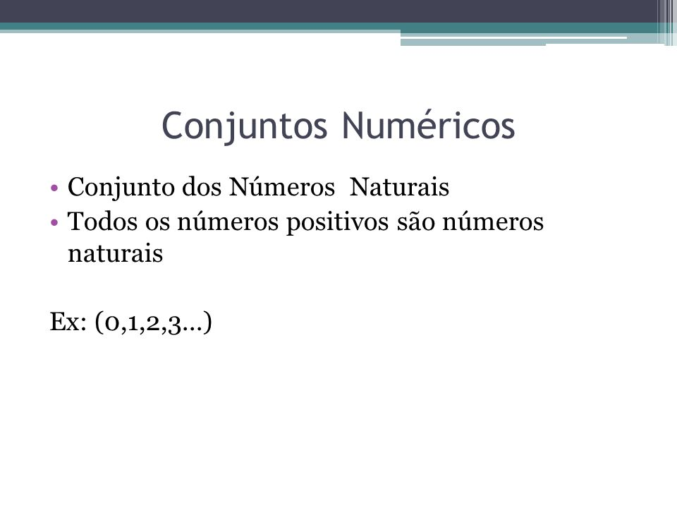 Conjuntos Numéricos Conjunto dos Números Naturais