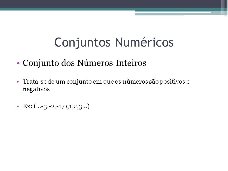 Conjuntos Numéricos Conjunto dos Números Inteiros