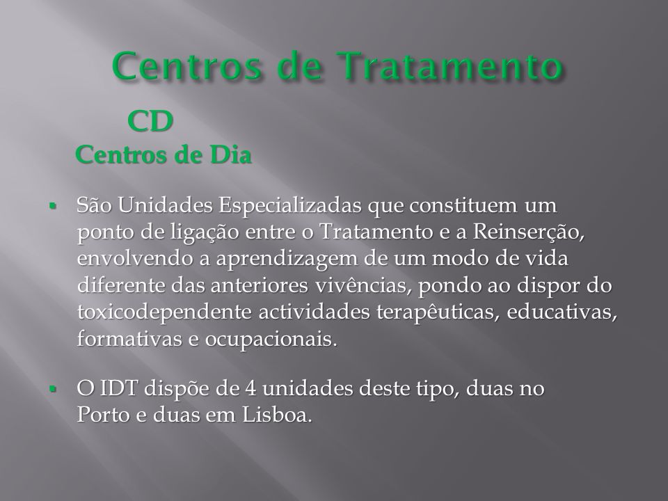 Centros de Tratamento CD Centros de Dia