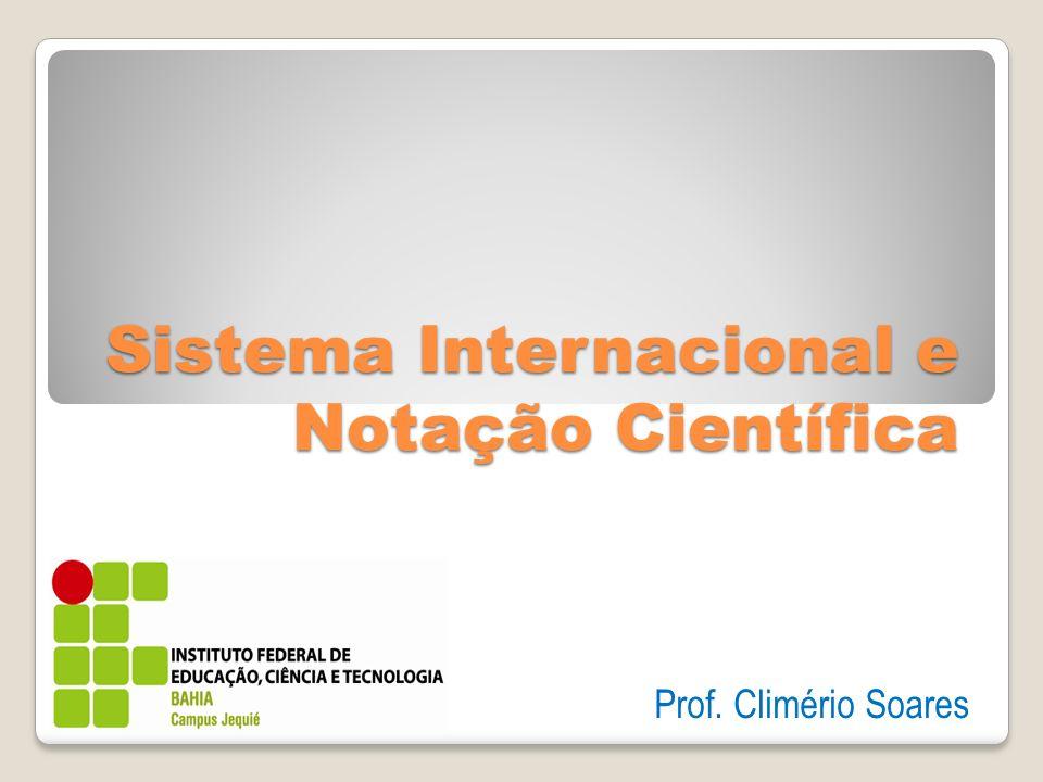 Sistema Internacional e Notação Científica