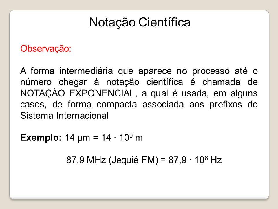 Notação Científica Observação: