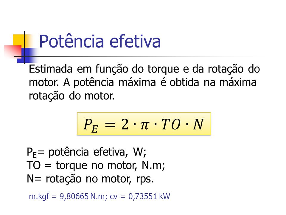 Potência efetiva 𝑃 𝐸 =2∙𝜋∙𝑇𝑂∙𝑁