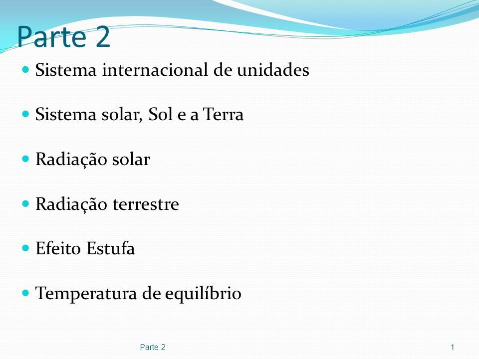 Parte 2 Sistema internacional de unidades Sistema solar, Sol e a Terra