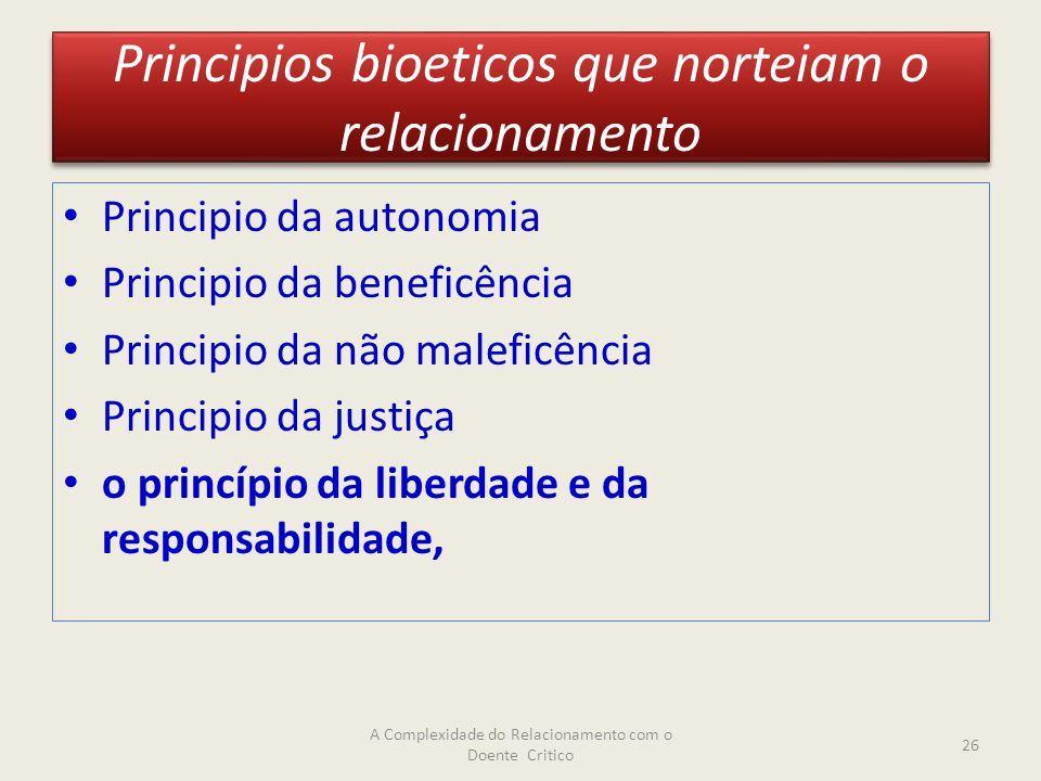 Principios bioeticos que norteiam o relacionamento