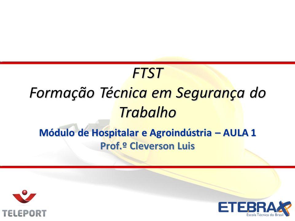Módulo de Hospitalar e Agroindústria – AULA 1 Prof.º Cleverson Luis