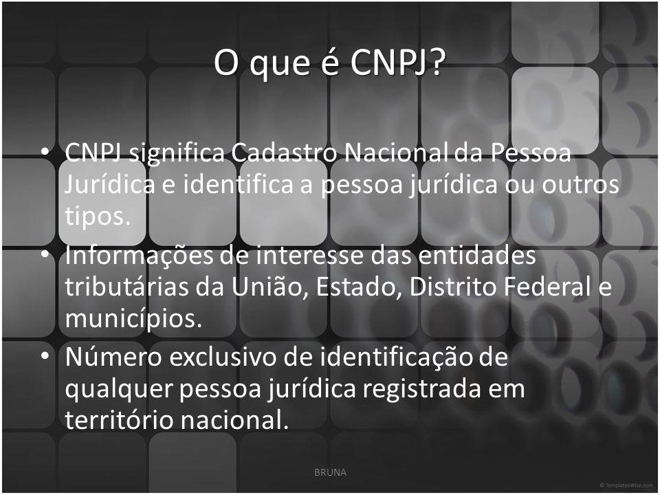 O que é CNPJ CNPJ significa Cadastro Nacional da Pessoa Jurídica e identifica a pessoa jurídica ou outros tipos.