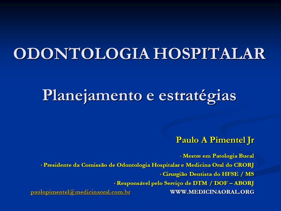 ODONTOLOGIA HOSPITALAR Planejamento e estratégias
