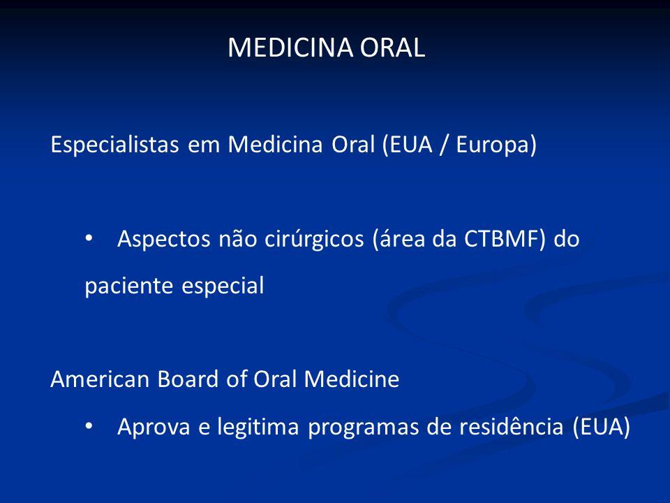 MEDICINA ORAL Especialistas em Medicina Oral (EUA / Europa)