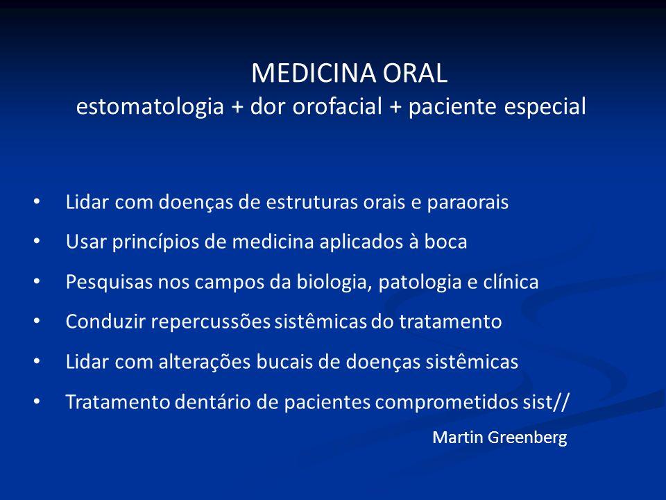 MEDICINA ORAL estomatologia + dor orofacial + paciente especial