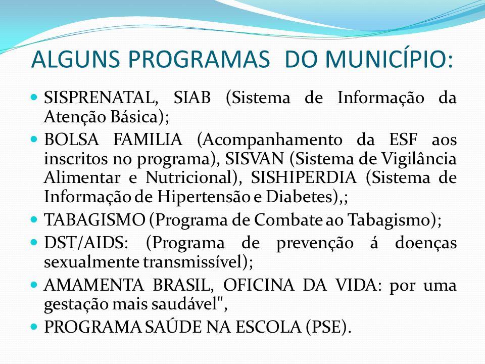 ALGUNS PROGRAMAS DO MUNICÍPIO: