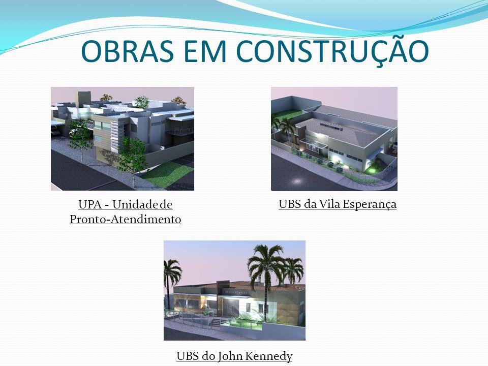 OBRAS EM CONSTRUÇÃO UPA - Unidade de UBS da Vila Esperança