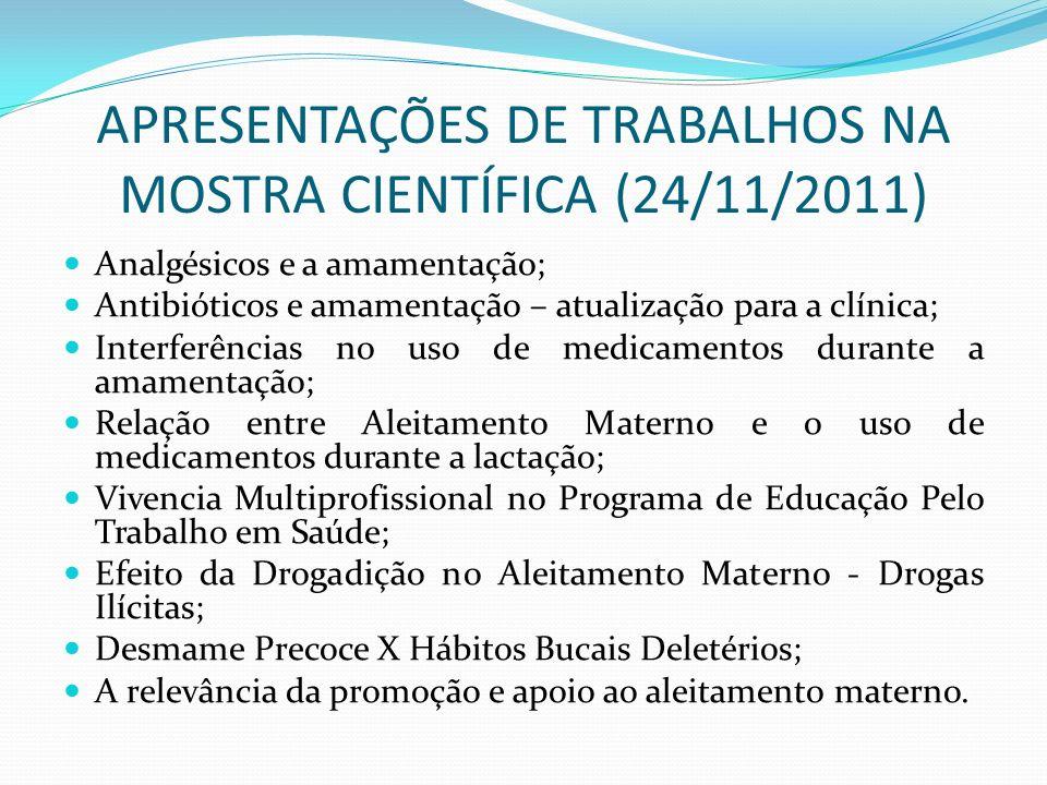 APRESENTAÇÕES DE TRABALHOS NA MOSTRA CIENTÍFICA (24/11/2011)