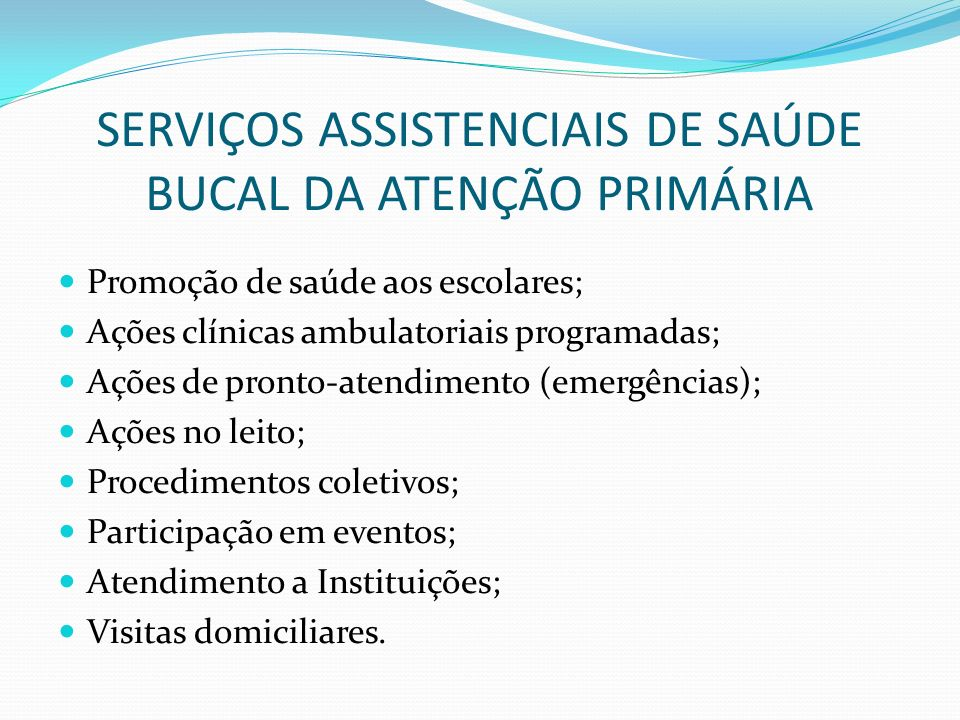 SERVIÇOS ASSISTENCIAIS DE SAÚDE BUCAL DA ATENÇÃO PRIMÁRIA