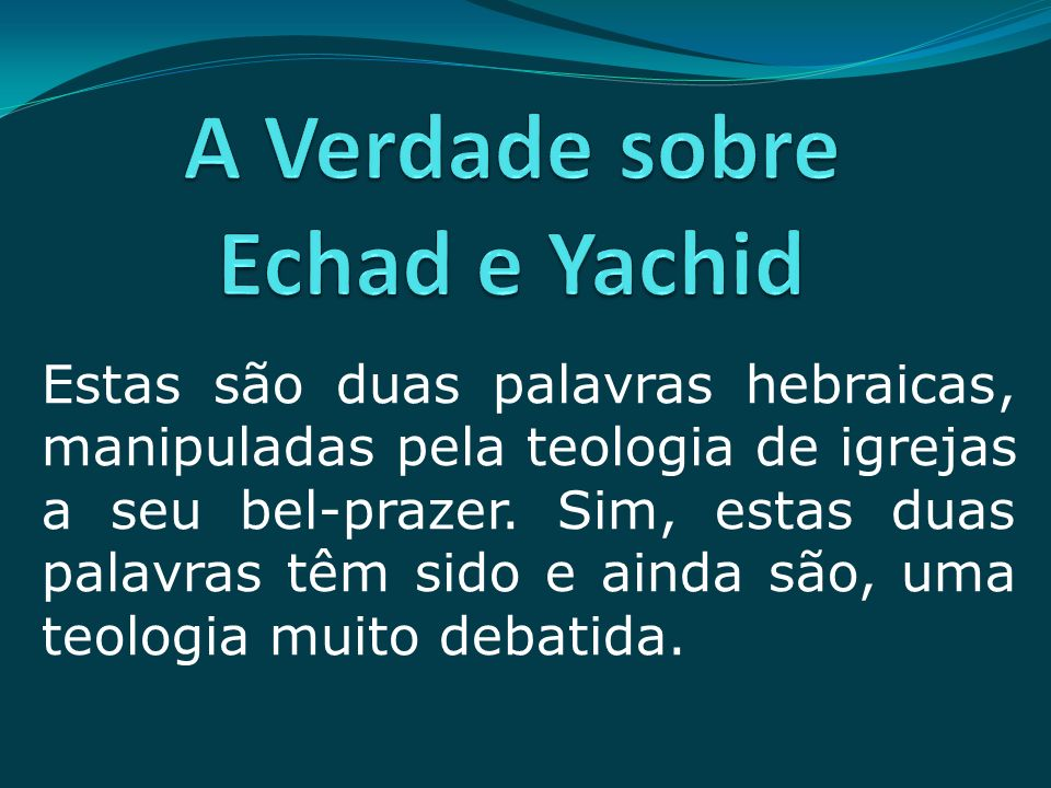 A Verdade sobre Echad e Yachid