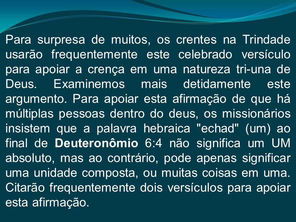 Para surpresa de muitos, os crentes na Trindade usarão frequentemente este celebrado versículo para apoiar a crença em uma natureza tri-una de Deus.