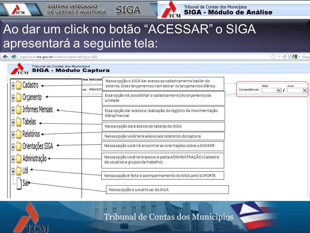 Ao dar um click no botão ACESSAR o SIGA apresentará a seguinte tela: