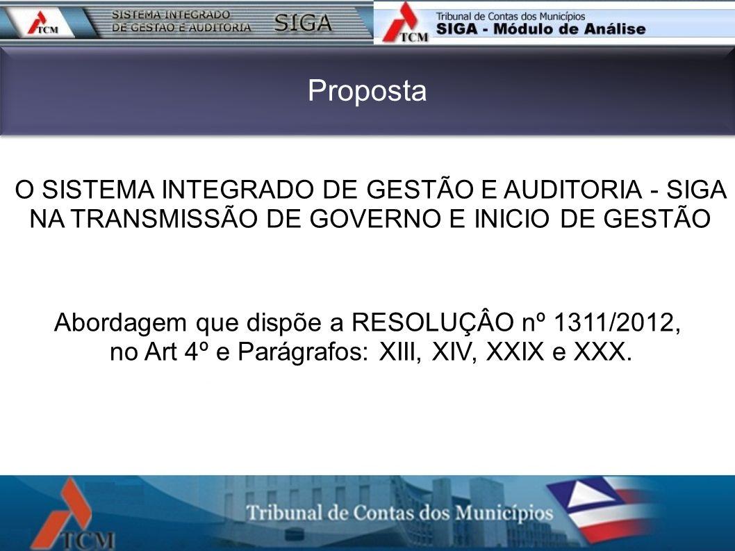 Proposta O SISTEMA INTEGRADO DE GESTÃO E AUDITORIA - SIGA NA TRANSMISSÃO DE GOVERNO E INICIO DE GESTÃO.