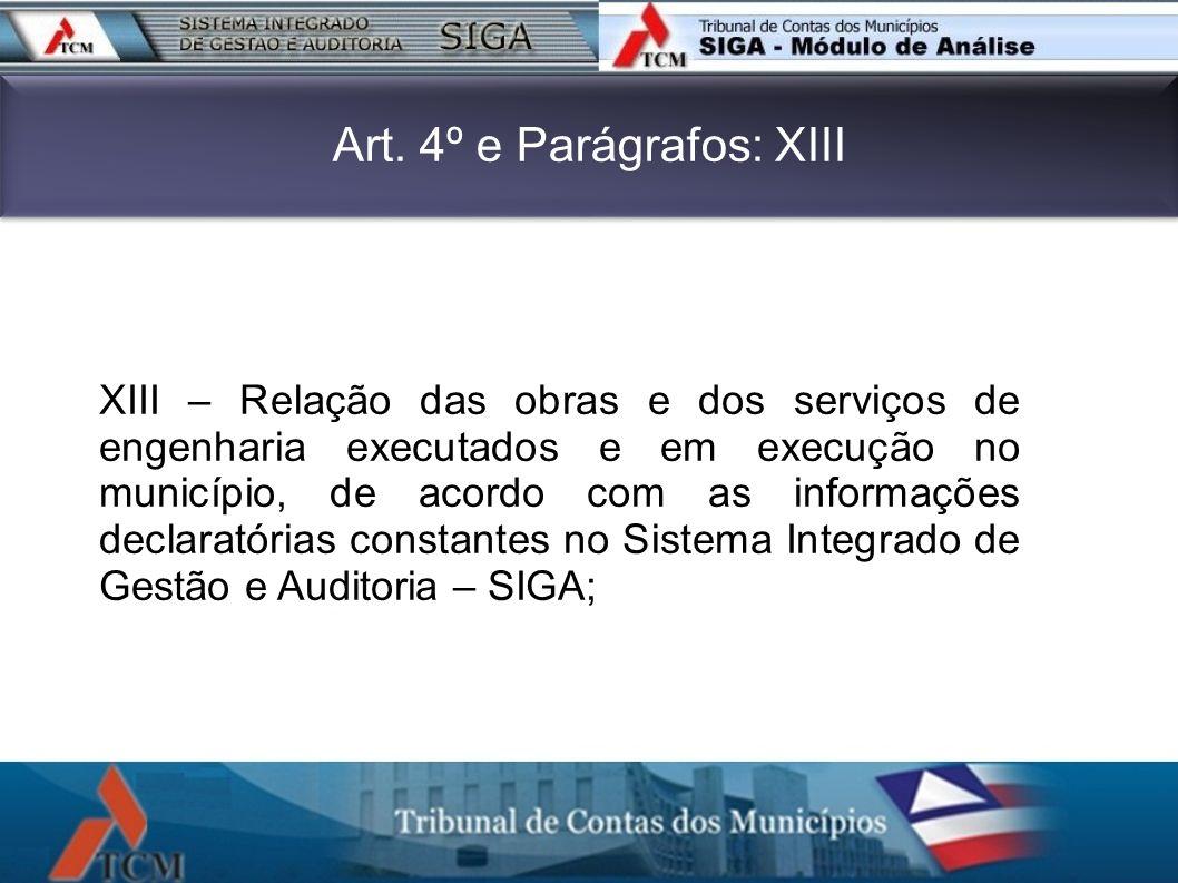 Art. 4º e Parágrafos: XIII