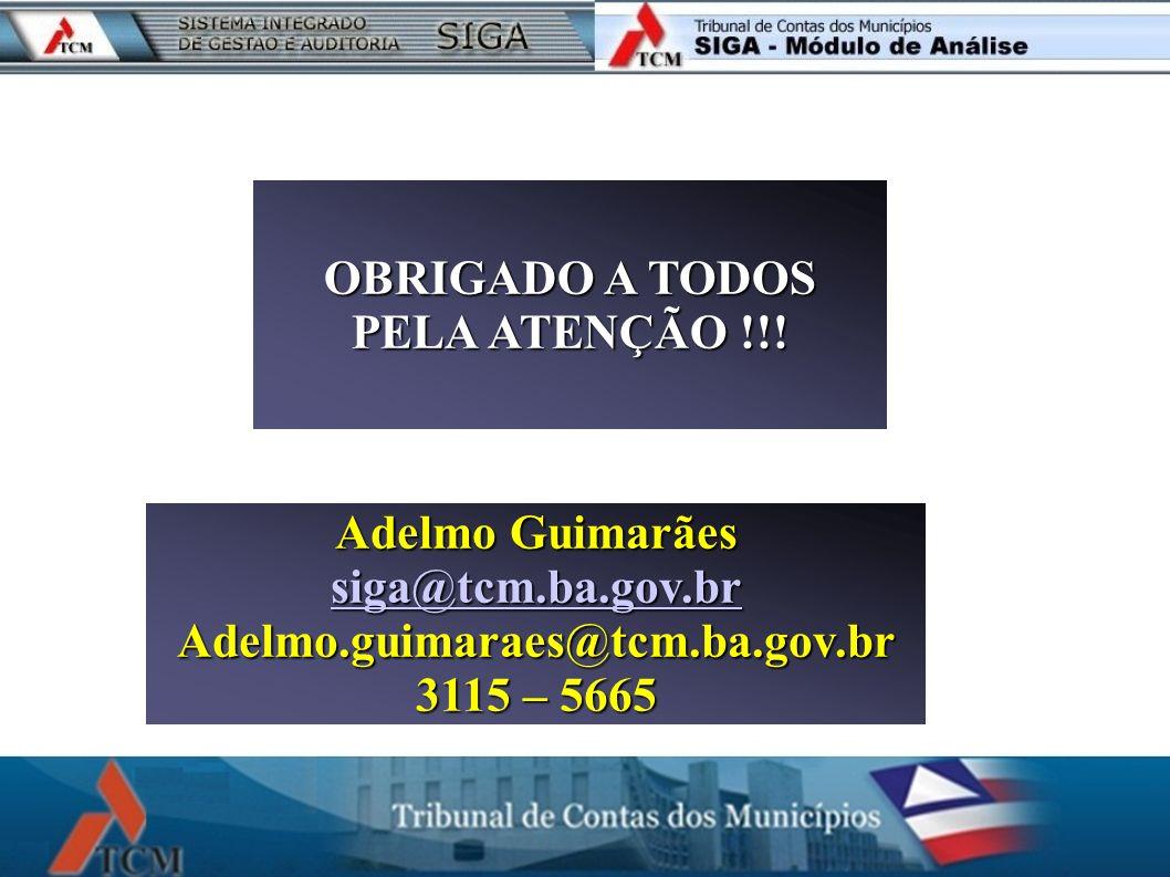 OBRIGADO A TODOS PELA ATENÇÃO !!!
