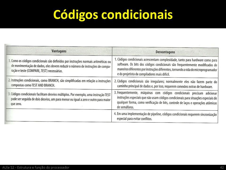 Códigos condicionais AUla 12 - Estrutura e função do processador
