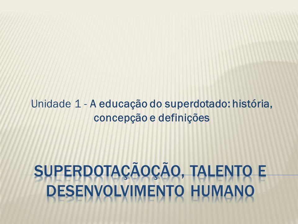 Superdotaçãoção, Talento e Desenvolvimento Humano