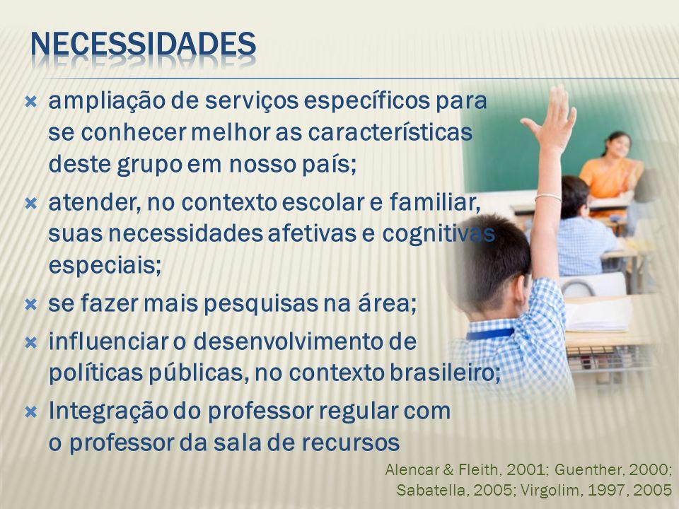 necessidades ampliação de serviços específicos para se conhecer melhor as características deste grupo em nosso país;