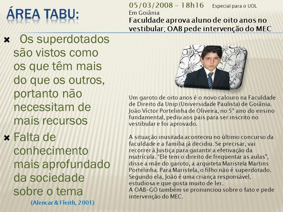 Área Tabu: 05/03/2008 - 18h16 Especial para o UOL Em Goiânia. Faculdade aprova aluno de oito anos no vestibular; OAB pede intervenção do MEC.
