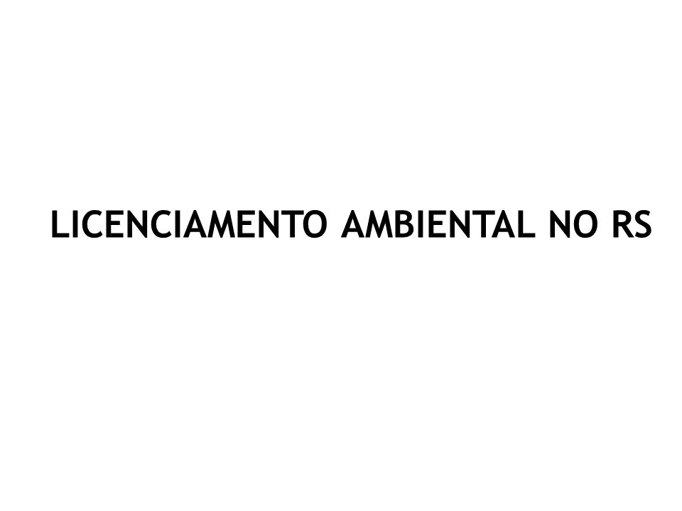 LICENCIAMENTO AMBIENTAL NO RS