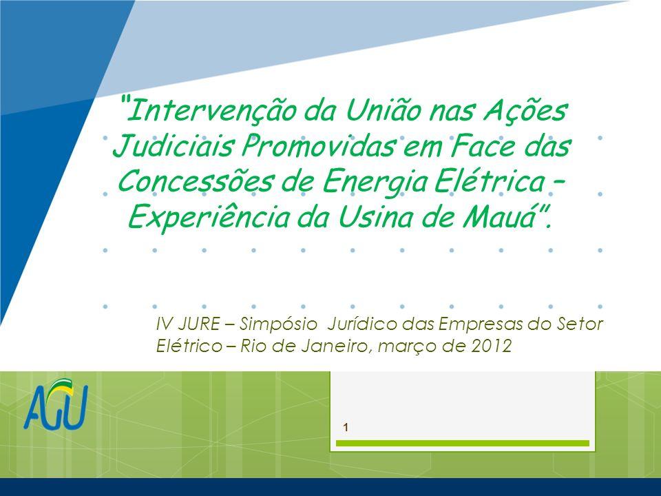 Intervenção da União nas Ações Judiciais Promovidas em Face das Concessões de Energia Elétrica – Experiência da Usina de Mauá .