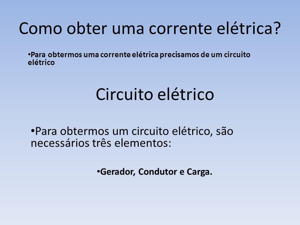 Como obter uma corrente elétrica