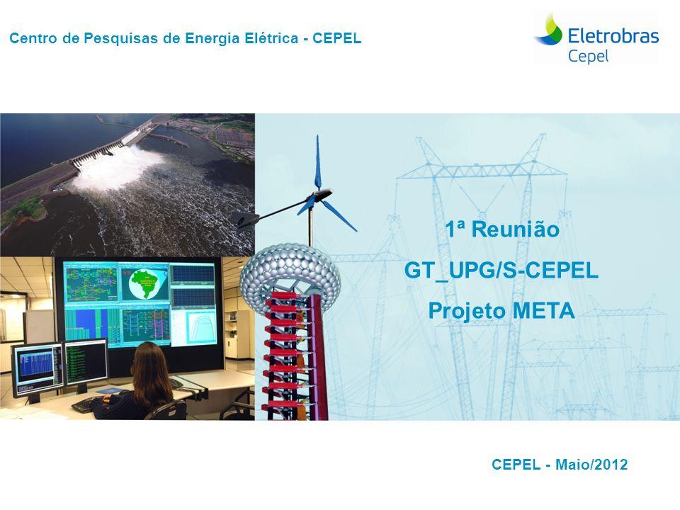 Título do trabalho 1ª Reunião GT_UPG/S-CEPEL Projeto META