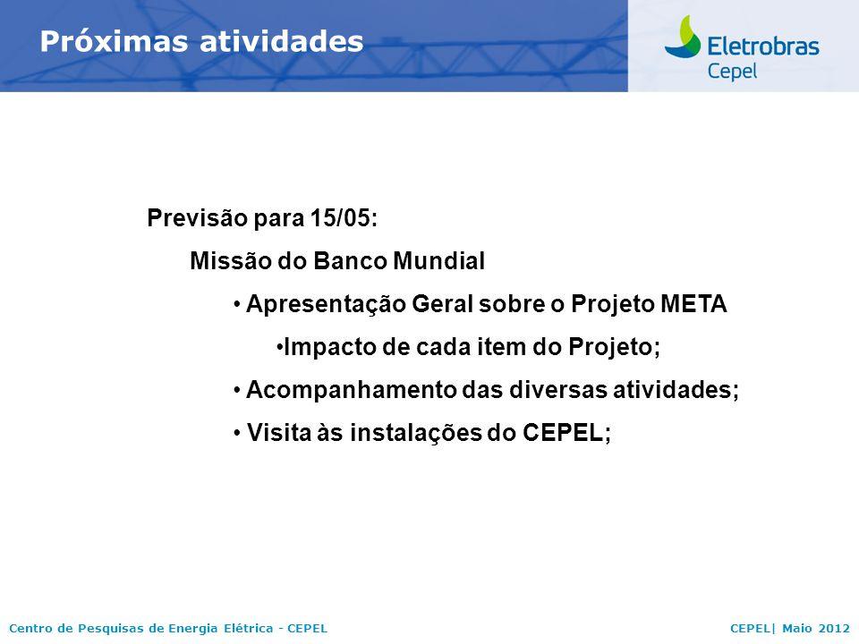 Próximas atividades Previsão para 15/05: Missão do Banco Mundial