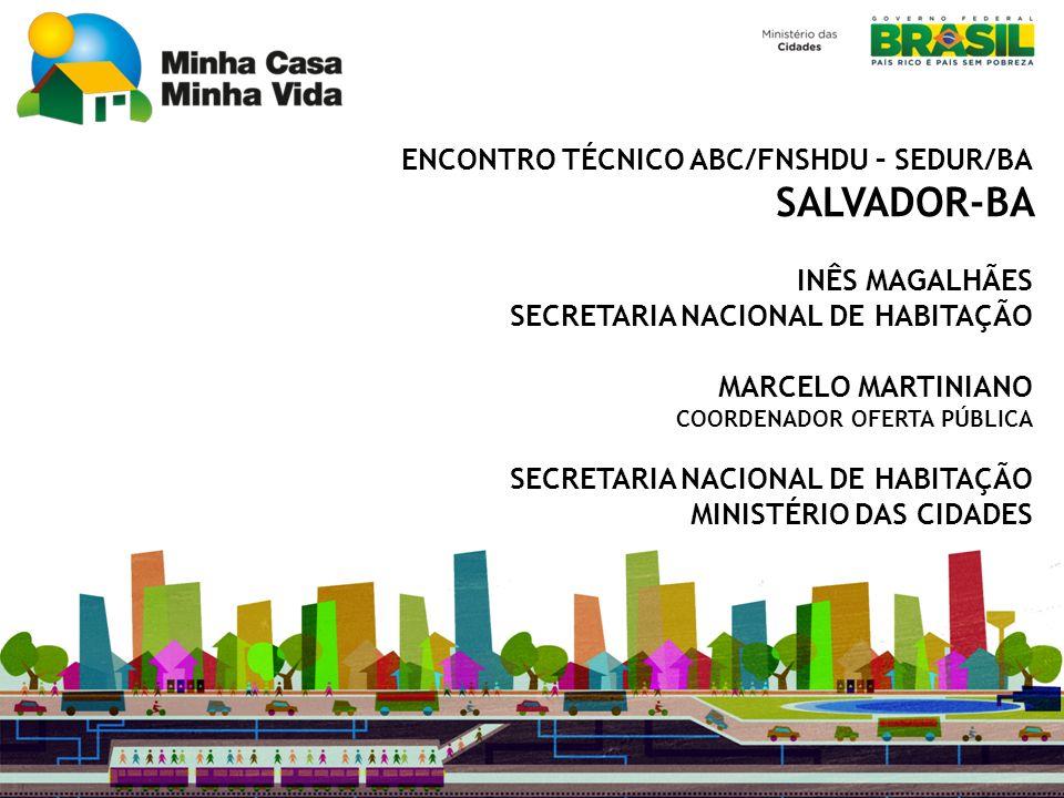 SALVADOR-BA ENCONTRO TÉCNICO ABC/FNSHDU – SEDUR/BA INÊS MAGALHÃES