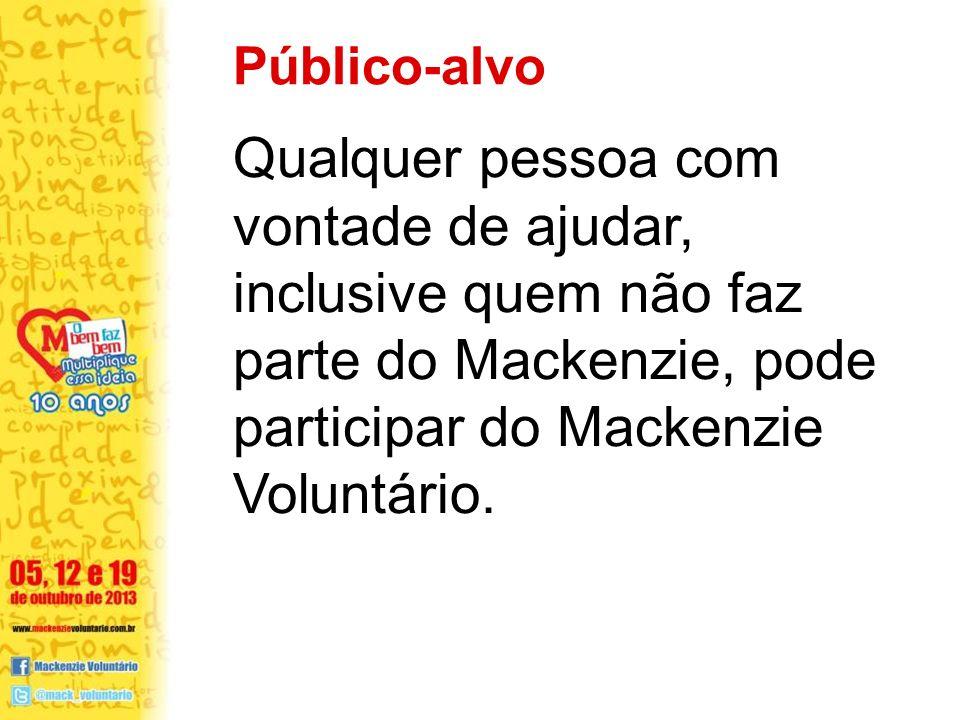Público-alvo Qualquer pessoa com vontade de ajudar, inclusive quem não faz parte do Mackenzie, pode participar do Mackenzie Voluntário.