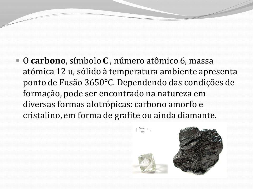 O carbono, símbolo C , número atômico 6, massa atómica 12 u, sólido à temperatura ambiente apresenta ponto de Fusão 3650°C.