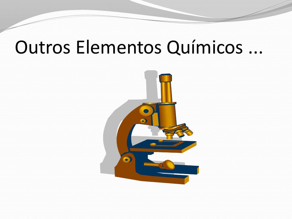 Outros Elementos Químicos ...