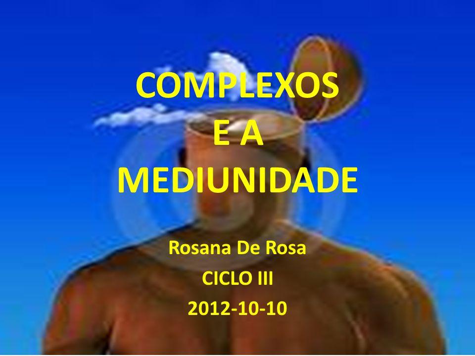COMPLEXOS E A MEDIUNIDADE