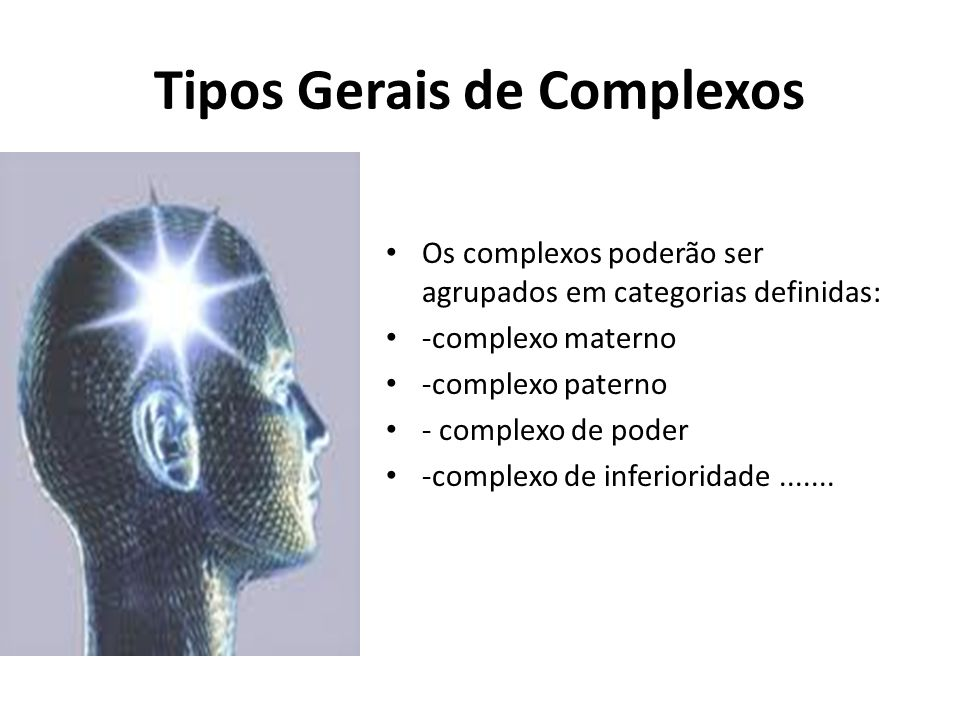 Tipos Gerais de Complexos
