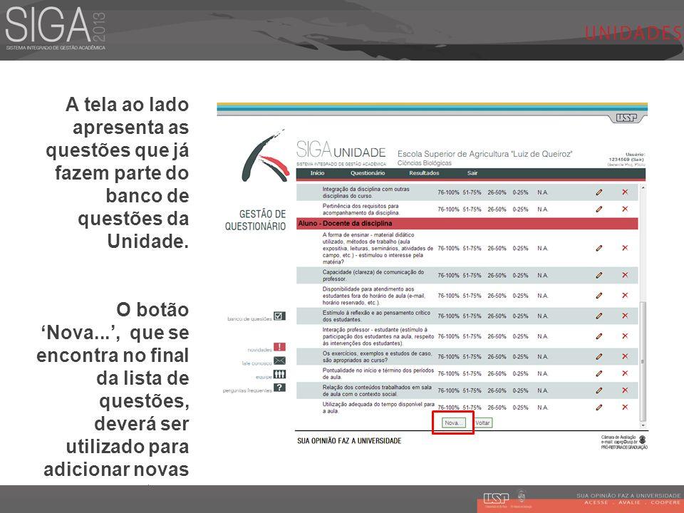 A tela ao lado apresenta as questões que já fazem parte do banco de questões da Unidade.