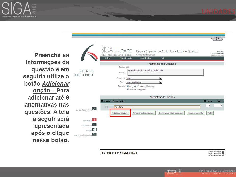 Preencha as informações da questão e em seguida utilize o botão Adicionar opção...