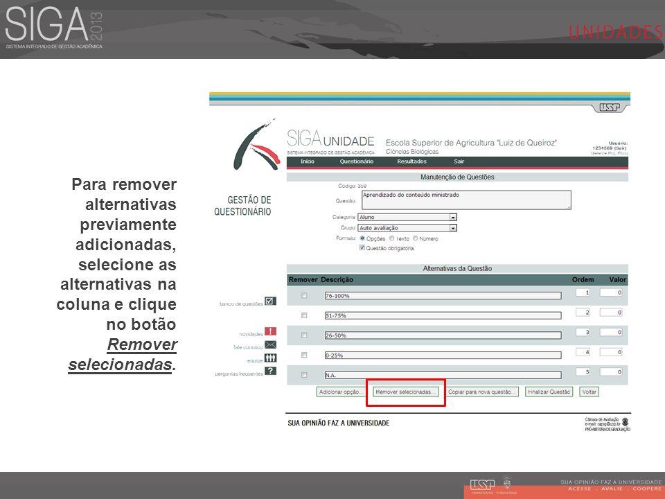 Para remover alternativas previamente adicionadas, selecione as alternativas na coluna e clique no botão Remover selecionadas.