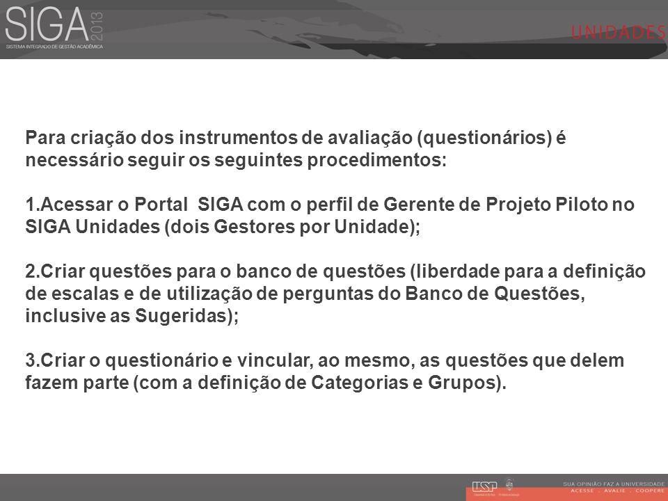 Para criação dos instrumentos de avaliação (questionários) é necessário seguir os seguintes procedimentos: