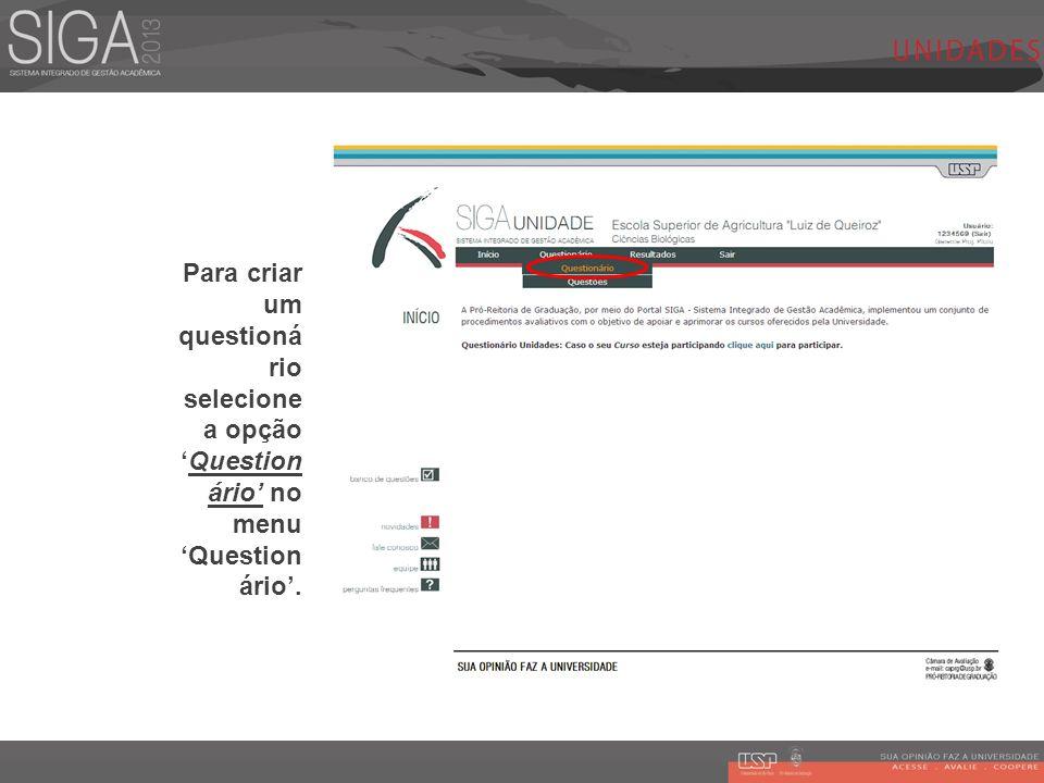 Para criar um questionário selecione a opção 'Questionário' no menu 'Questionário'.